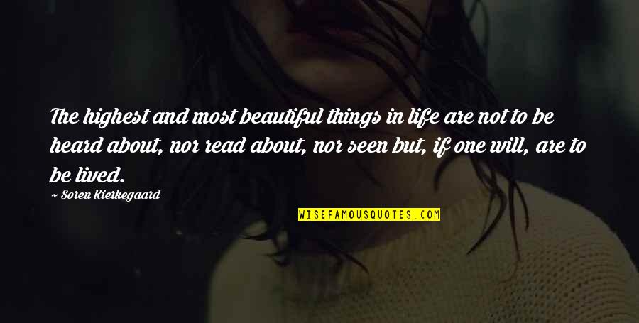 The Most Beautiful Things In Life Quotes By Soren Kierkegaard: The highest and most beautiful things in life