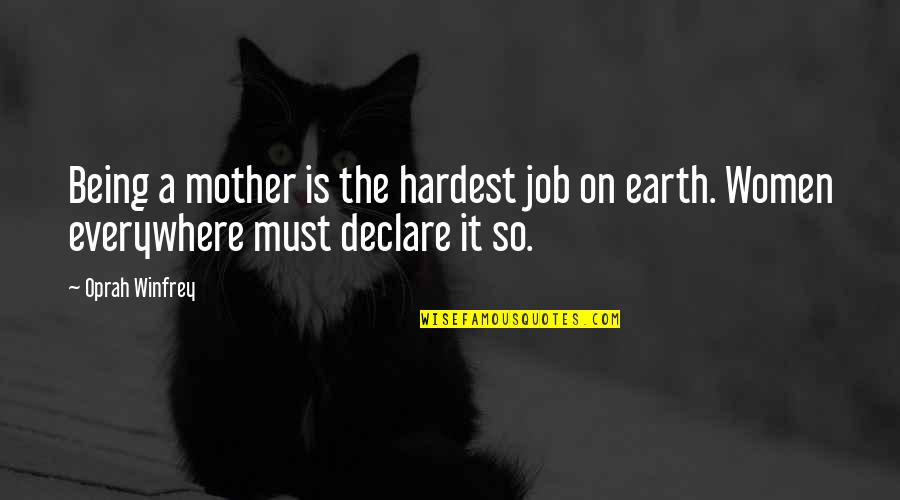 The Mother Earth Quotes By Oprah Winfrey: Being a mother is the hardest job on
