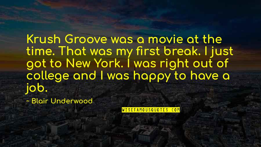 The Movie Break Up Quotes By Blair Underwood: Krush Groove was a movie at the time.