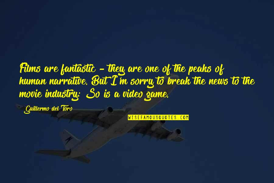 The Movie Break Up Quotes By Guillermo Del Toro: Films are fantastic - they are one of
