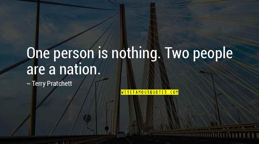 The Mystery Of The Moon Quotes By Terry Pratchett: One person is nothing. Two people are a