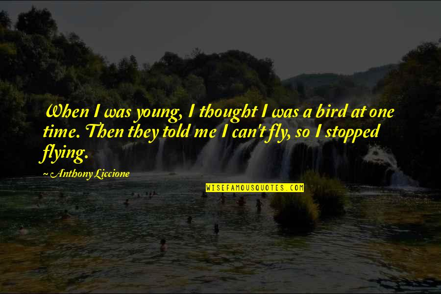 The Mystery Of The Ocean Quotes By Anthony Liccione: When I was young, I thought I was
