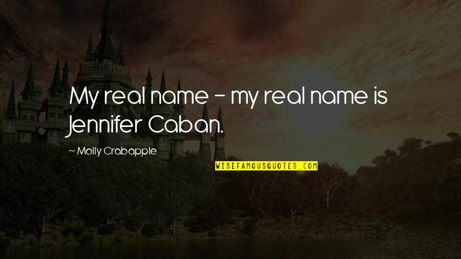 The Name Jennifer Quotes By Molly Crabapple: My real name - my real name is
