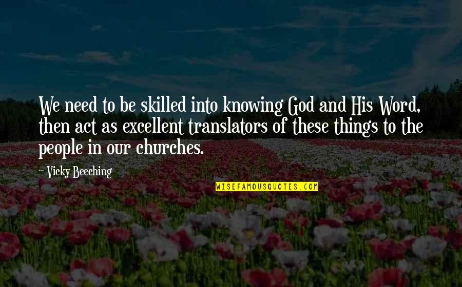The Name Joshua Quotes By Vicky Beeching: We need to be skilled into knowing God