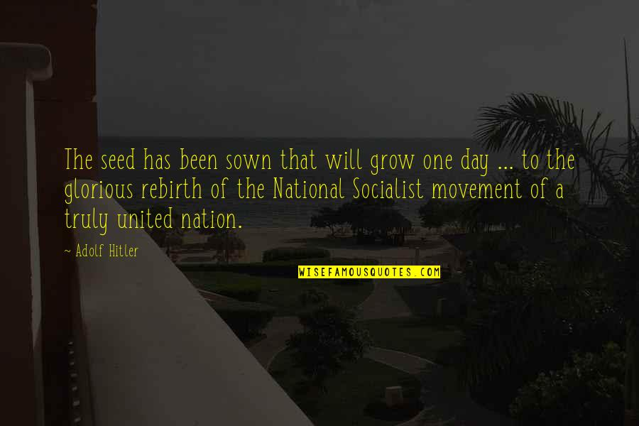 The National Day Quotes By Adolf Hitler: The seed has been sown that will grow