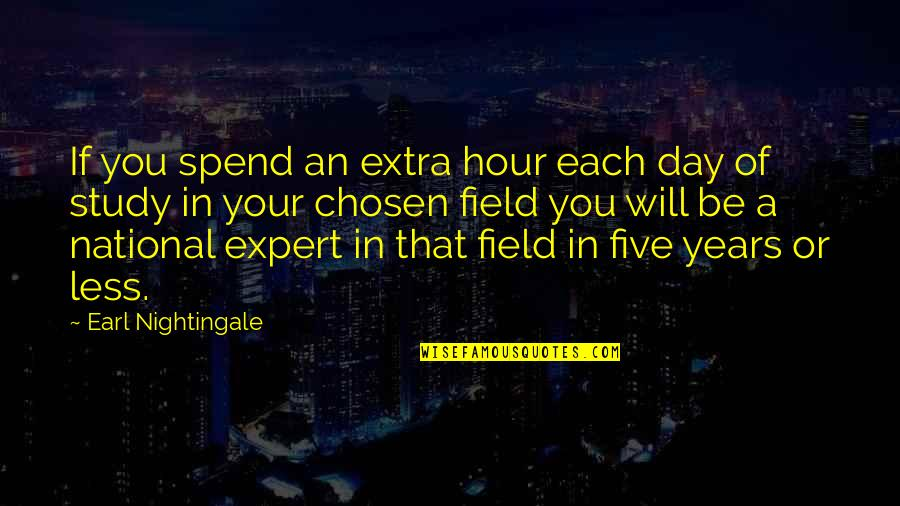 The National Day Quotes By Earl Nightingale: If you spend an extra hour each day
