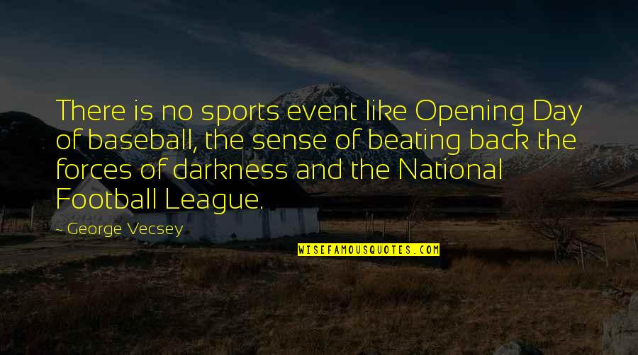 The National Day Quotes By George Vecsey: There is no sports event like Opening Day
