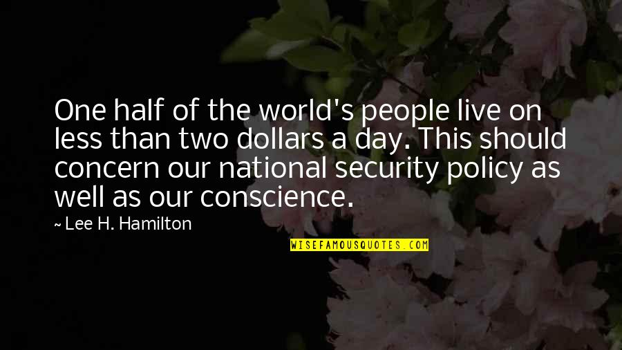 The National Day Quotes By Lee H. Hamilton: One half of the world's people live on