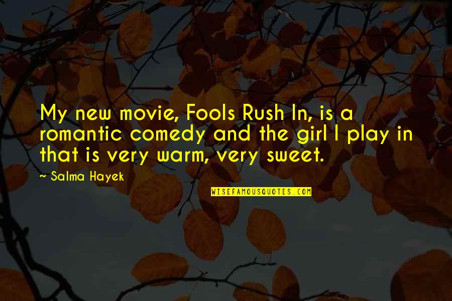 The New Girl Quotes By Salma Hayek: My new movie, Fools Rush In, is a