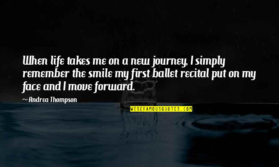 The New Life Quotes By Andrea Thompson: When life takes me on a new journey,