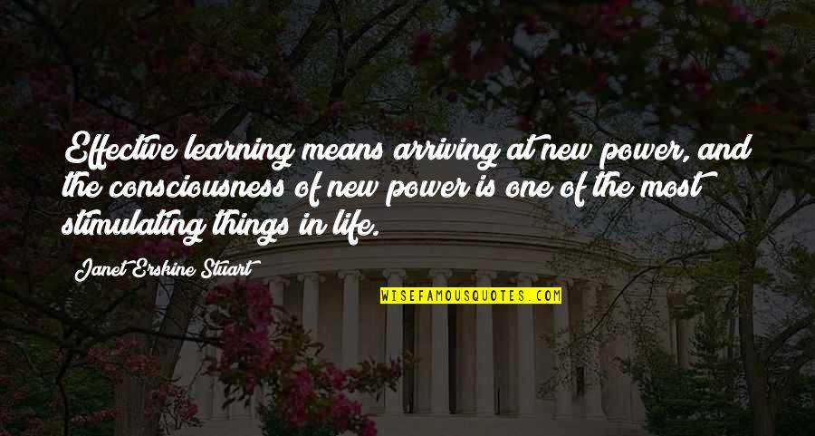 The New Life Quotes By Janet Erskine Stuart: Effective learning means arriving at new power, and