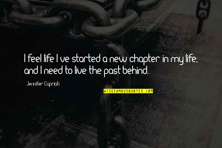 The New Life Quotes By Jennifer Capriati: I feel life I've started a new chapter
