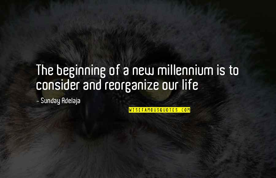 The New Life Quotes By Sunday Adelaja: The beginning of a new millennium is to