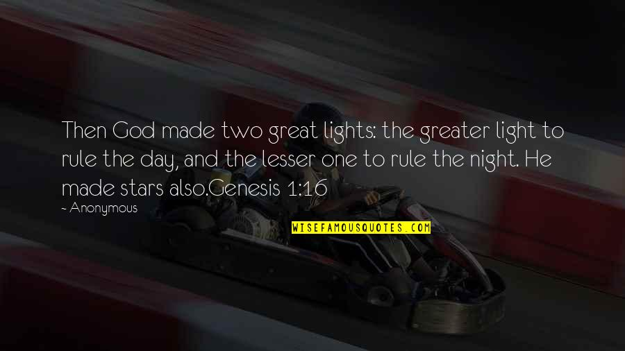 The Night And Stars Quotes By Anonymous: Then God made two great lights: the greater