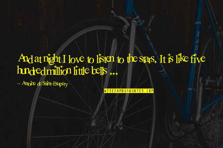 The Night And Stars Quotes By Antoine De Saint-Exupery: And at night I love to listen to