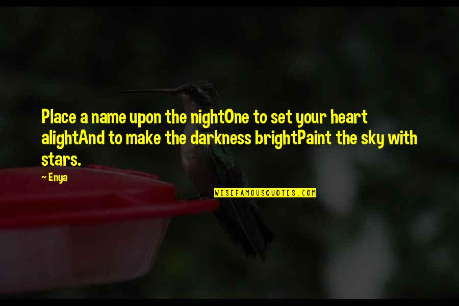 The Night And Stars Quotes By Enya: Place a name upon the nightOne to set