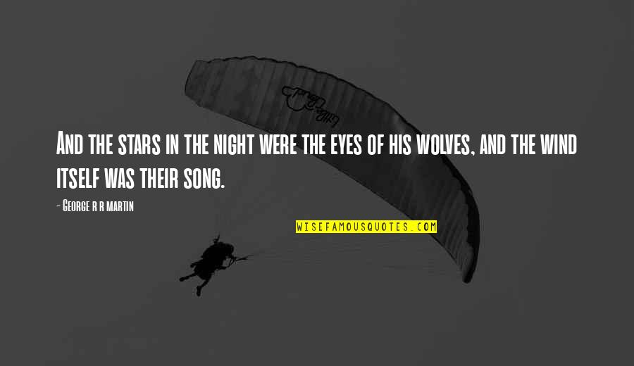 The Night And Stars Quotes By George R R Martin: And the stars in the night were the