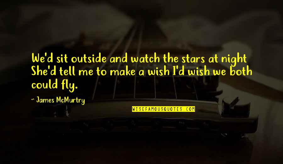 The Night And Stars Quotes By James McMurtry: We'd sit outside and watch the stars at