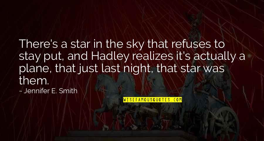 The Night And Stars Quotes By Jennifer E. Smith: There's a star in the sky that refuses