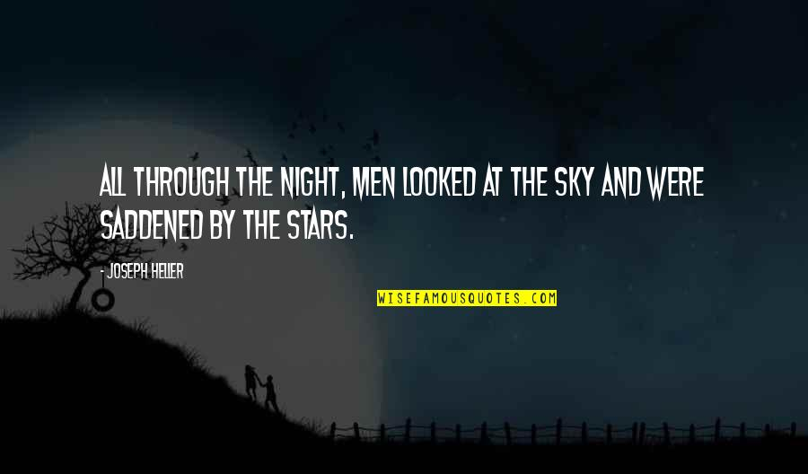 The Night And Stars Quotes By Joseph Heller: All through the night, men looked at the
