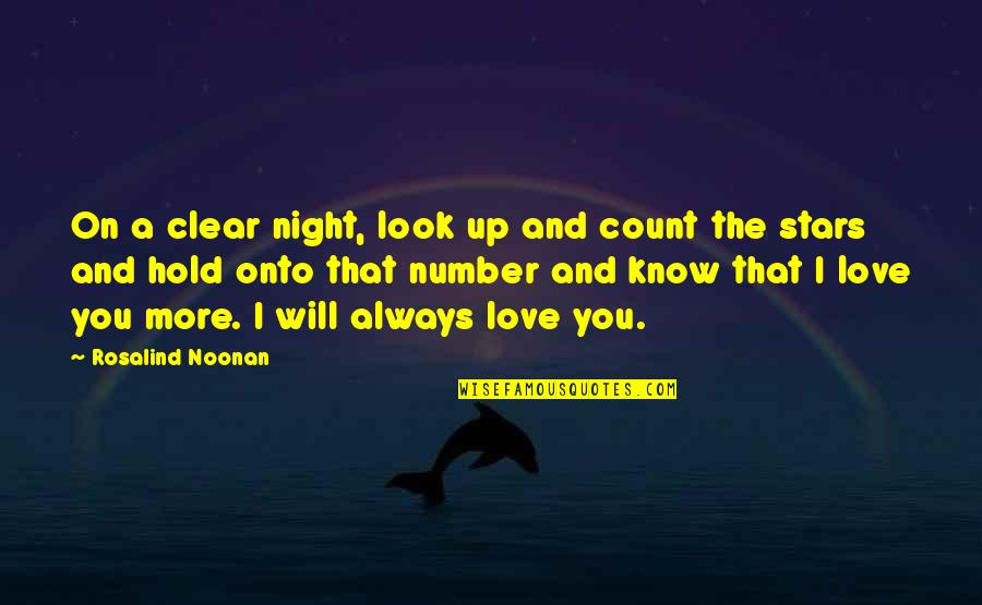 The Night And Stars Quotes By Rosalind Noonan: On a clear night, look up and count