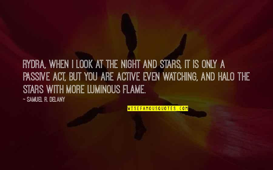 The Night And Stars Quotes By Samuel R. Delany: Rydra, when I look at the night and