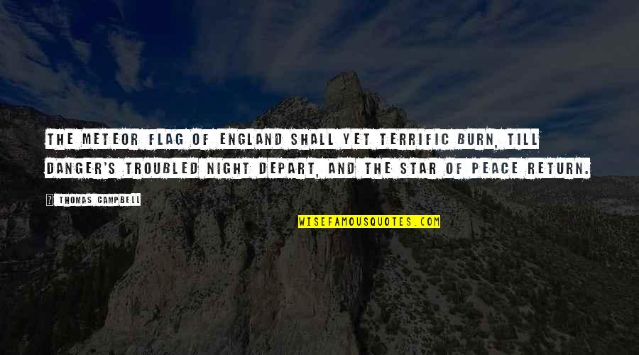 The Night And Stars Quotes By Thomas Campbell: The meteor flag of England Shall yet terrific