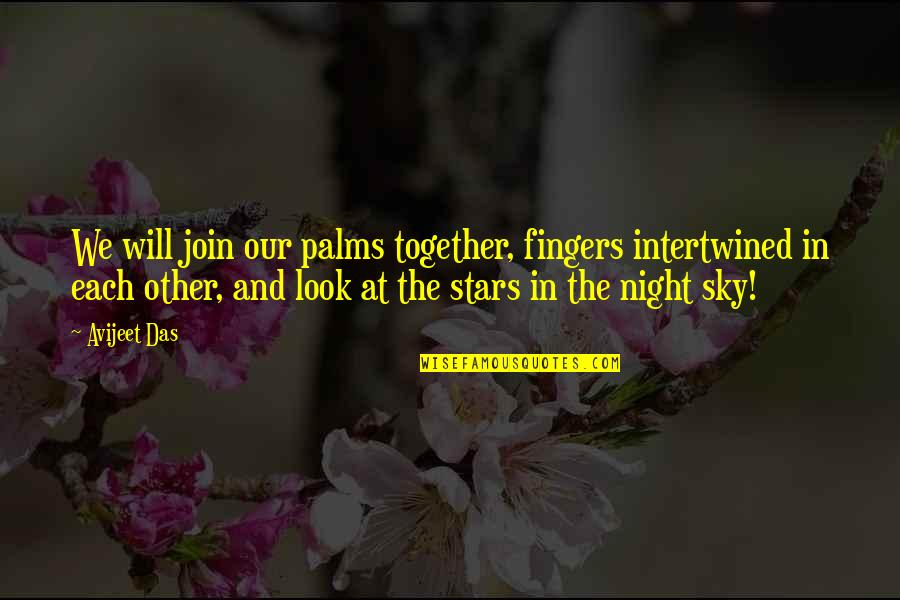 The Night Sky And Stars Quotes By Avijeet Das: We will join our palms together, fingers intertwined