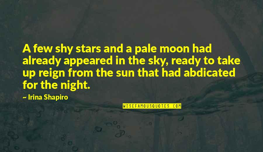 The Night Sky And Stars Quotes By Irina Shapiro: A few shy stars and a pale moon