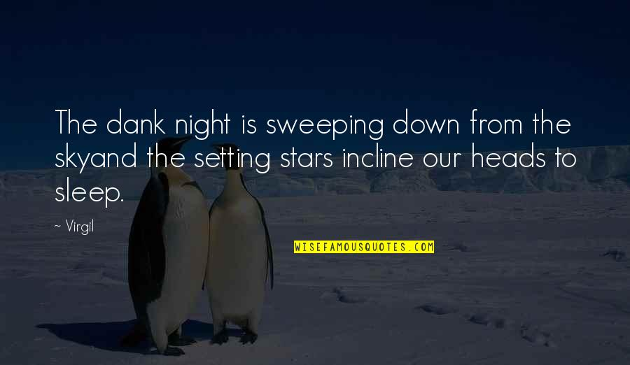 The Night Sky And Stars Quotes By Virgil: The dank night is sweeping down from the