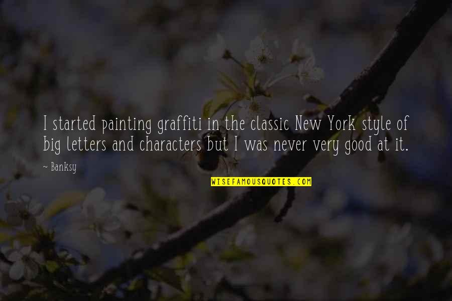 The Novel Frankenstein Quotes By Banksy: I started painting graffiti in the classic New
