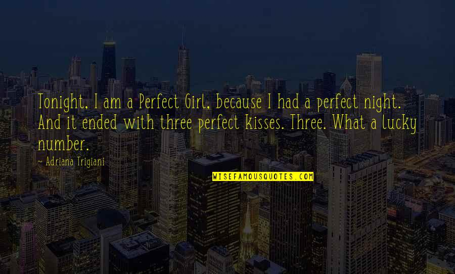 The Number Three Quotes By Adriana Trigiani: Tonight, I am a Perfect Girl, because I