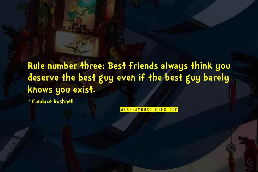 The Number Three Quotes By Candace Bushnell: Rule number three: Best friends always think you