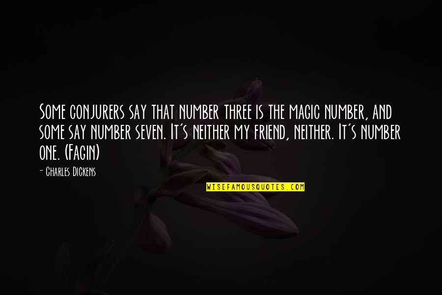 The Number Three Quotes By Charles Dickens: Some conjurers say that number three is the