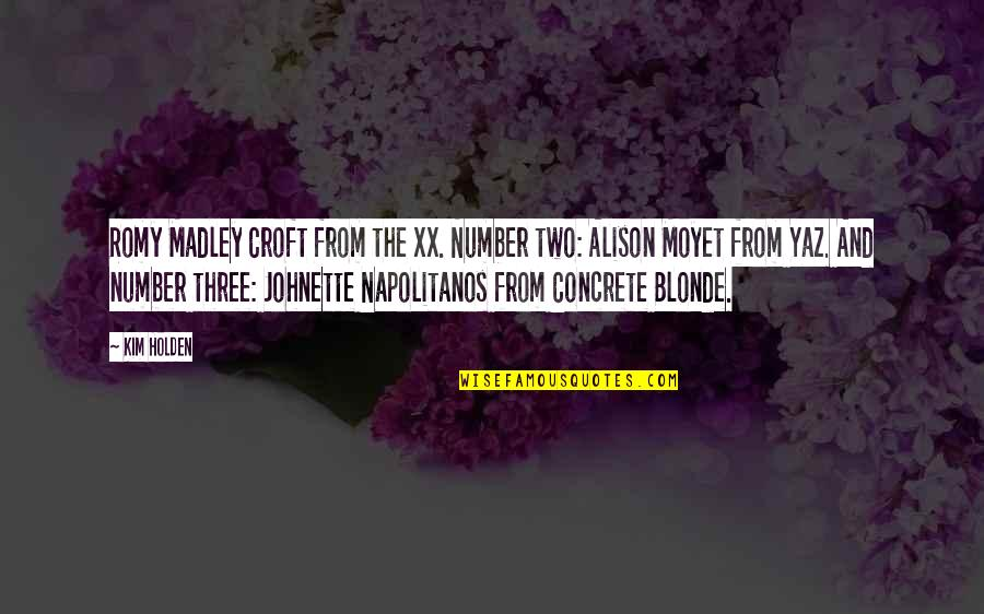 The Number Three Quotes By Kim Holden: Romy Madley Croft from the xx. Number two: