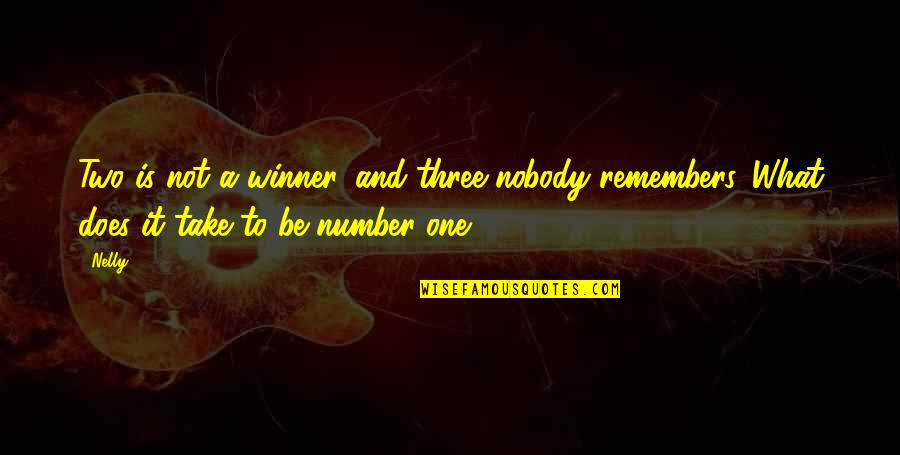 The Number Three Quotes By Nelly: Two is not a winner, and three nobody