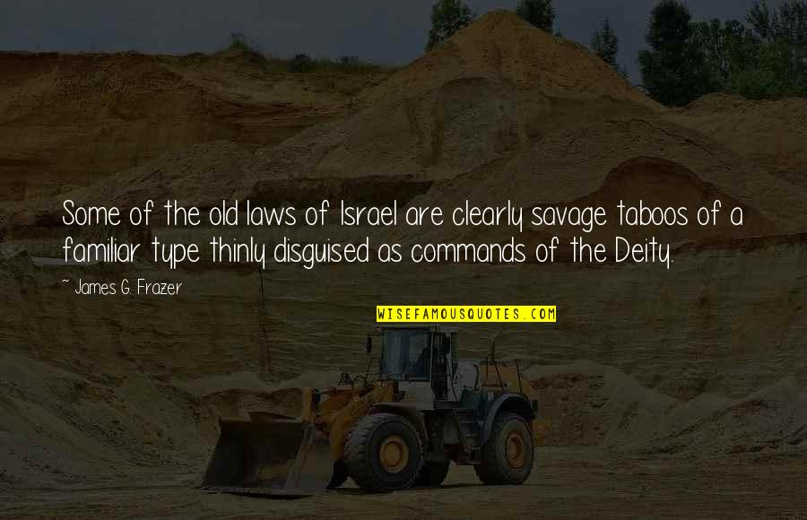 The Old Quotes By James G. Frazer: Some of the old laws of Israel are