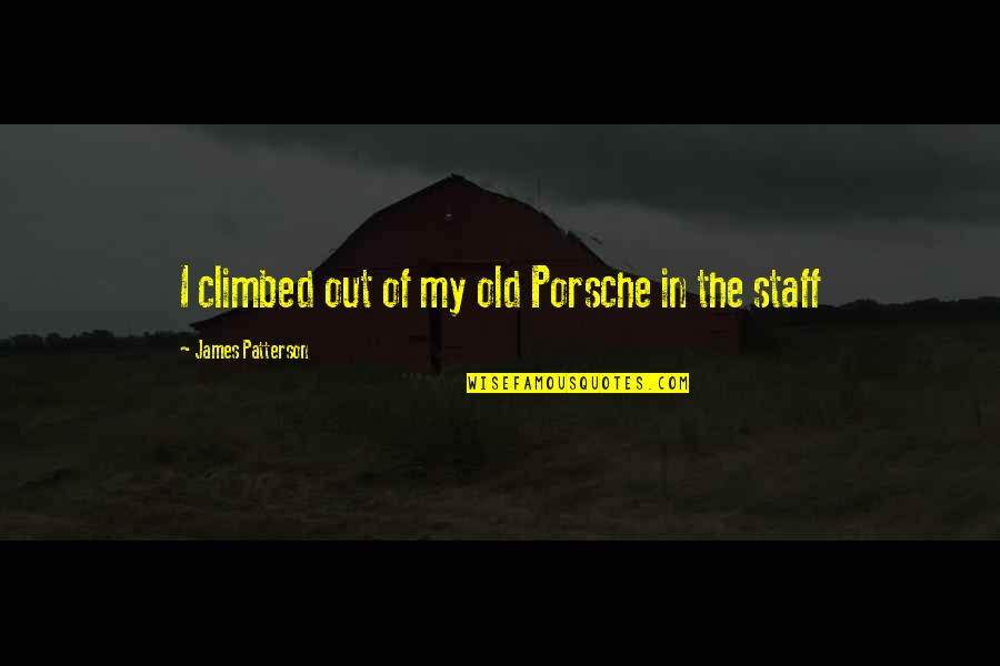 The Old Quotes By James Patterson: I climbed out of my old Porsche in