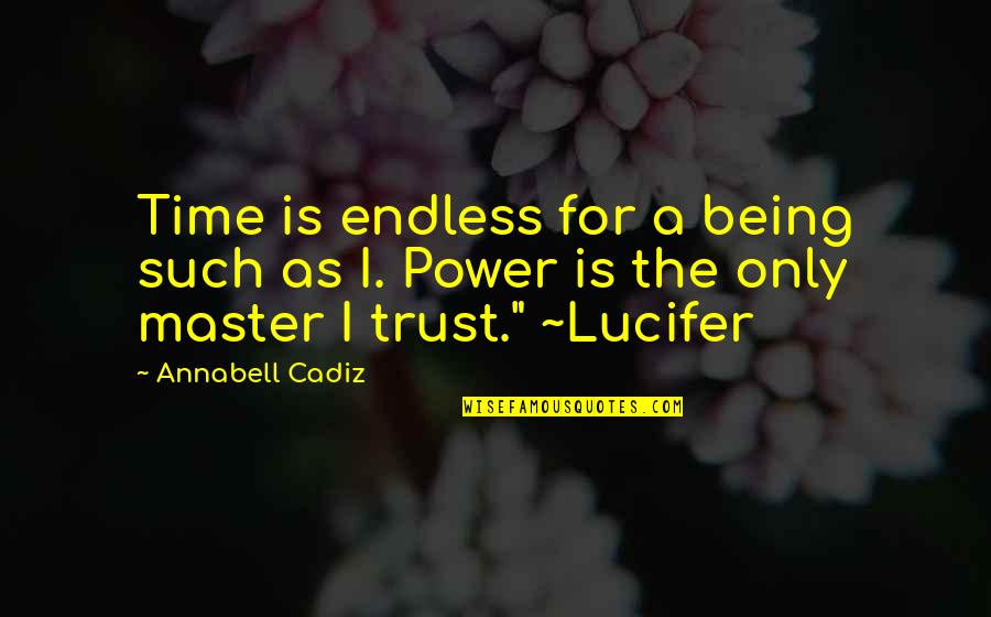 The Old Time Quotes By Annabell Cadiz: Time is endless for a being such as
