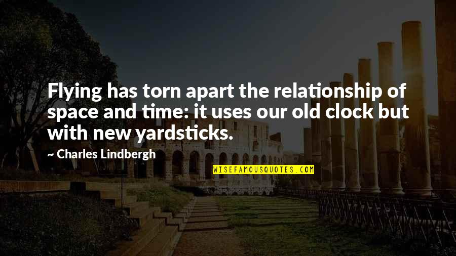 The Old Time Quotes By Charles Lindbergh: Flying has torn apart the relationship of space