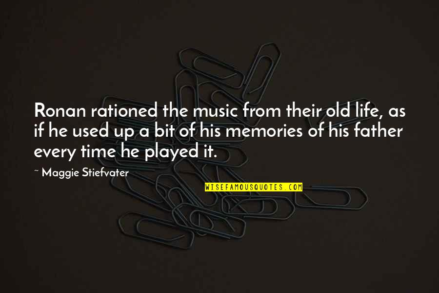 The Old Time Quotes By Maggie Stiefvater: Ronan rationed the music from their old life,