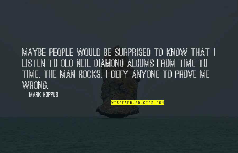 The Old Time Quotes By Mark Hoppus: Maybe people would be surprised to know that