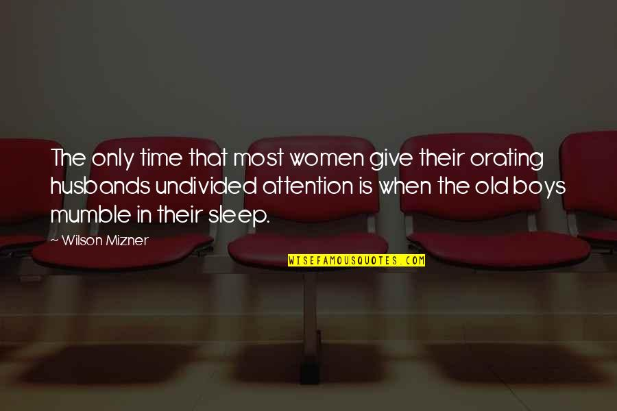 The Old Time Quotes By Wilson Mizner: The only time that most women give their