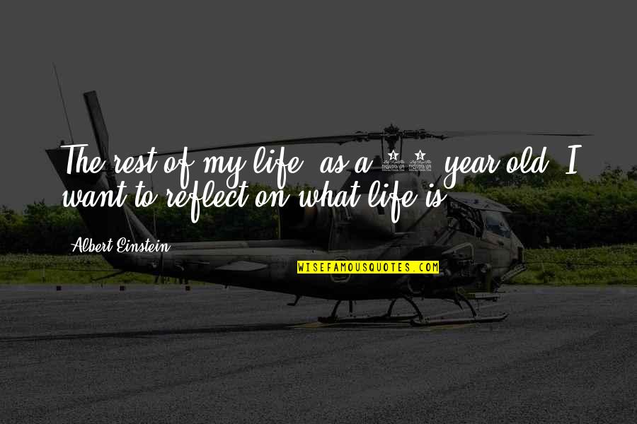 The Old Year Quotes By Albert Einstein: The rest of my life (as a 39