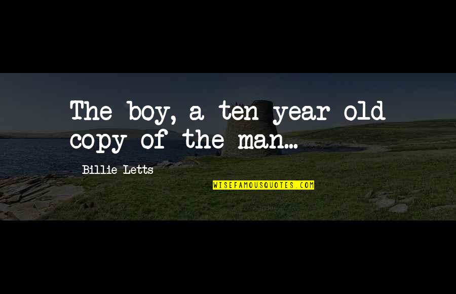 The Old Year Quotes By Billie Letts: The boy, a ten-year-old copy of the man...