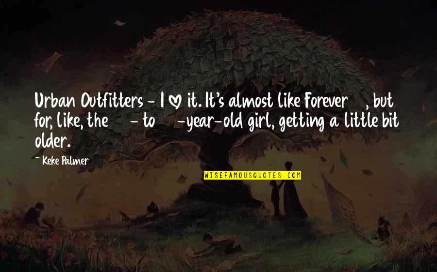 The Old Year Quotes By Keke Palmer: Urban Outfitters - I love it. It's almost