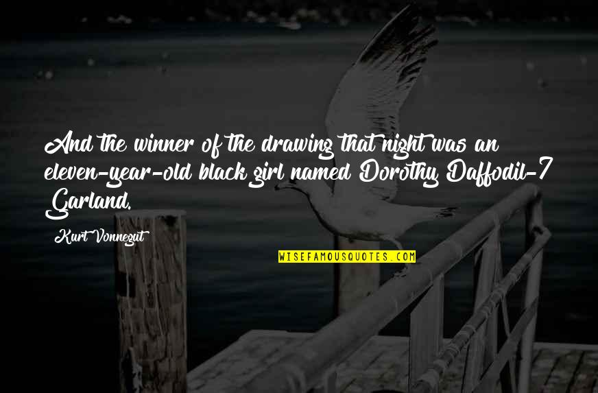 The Old Year Quotes By Kurt Vonnegut: And the winner of the drawing that night