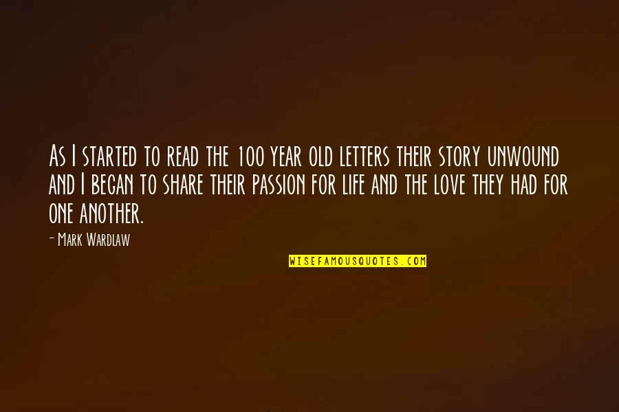 The Old Year Quotes By Mark Wardlaw: As I started to read the 100 year
