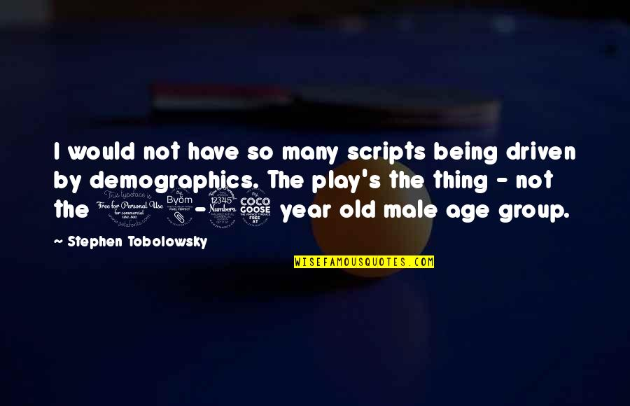The Old Year Quotes By Stephen Tobolowsky: I would not have so many scripts being