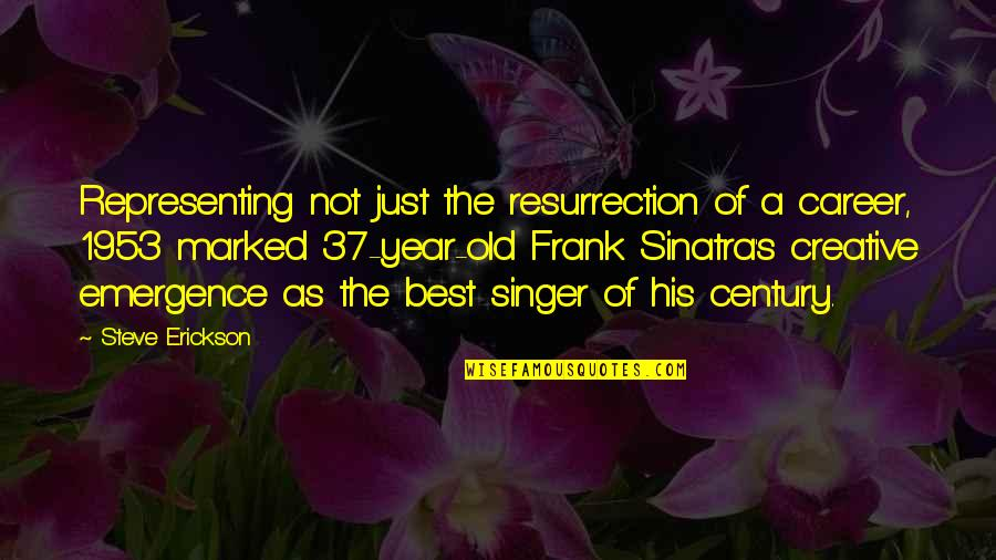 The Old Year Quotes By Steve Erickson: Representing not just the resurrection of a career,
